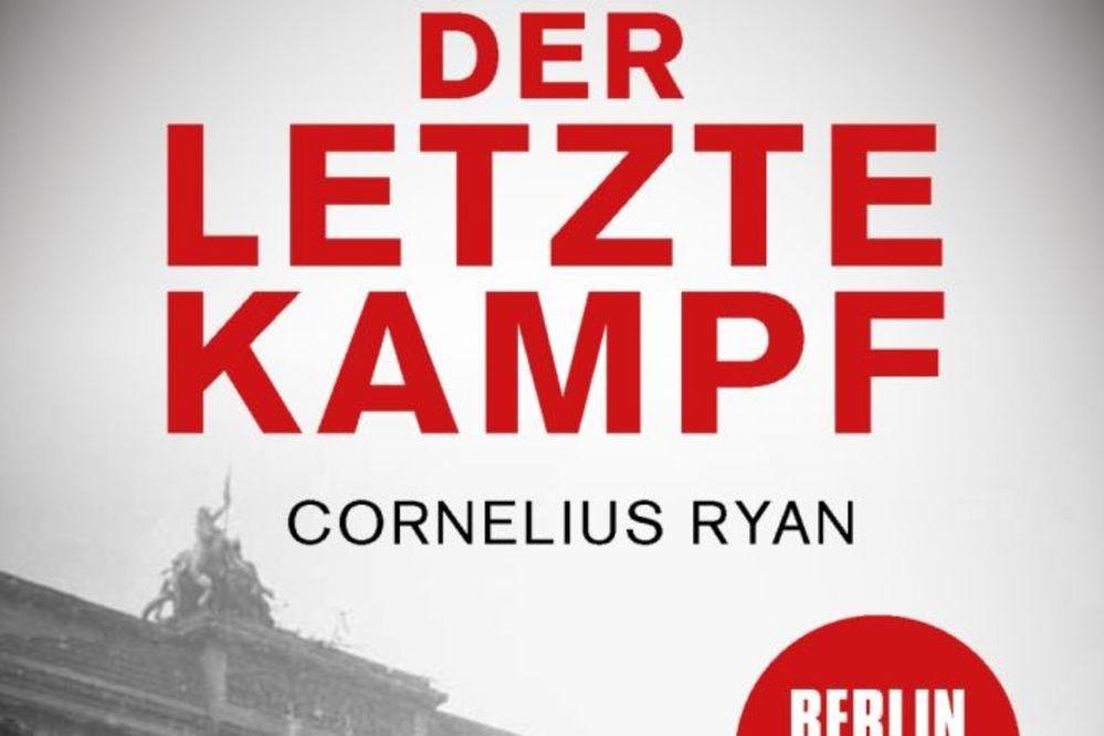 """""""Der letzte Kampf"""" um Berlin 1945 – neu verlegt –"""" klar und bewegend"""" sagte Willy Brandt"""