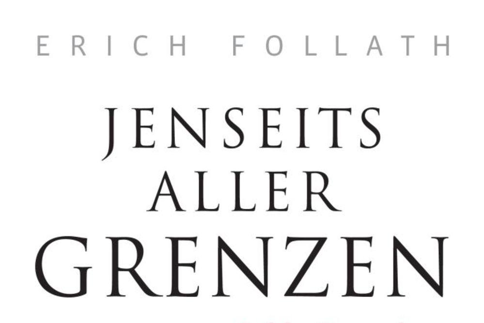 """""""Jenseits aller Grenzen"""" – Meisterwerk von Recherchearbeit und Erzählkunst"""