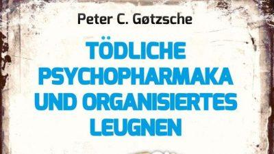 Tödliche Psychopharmaka – Neue Aufdeckungen von dänischem Mediziner