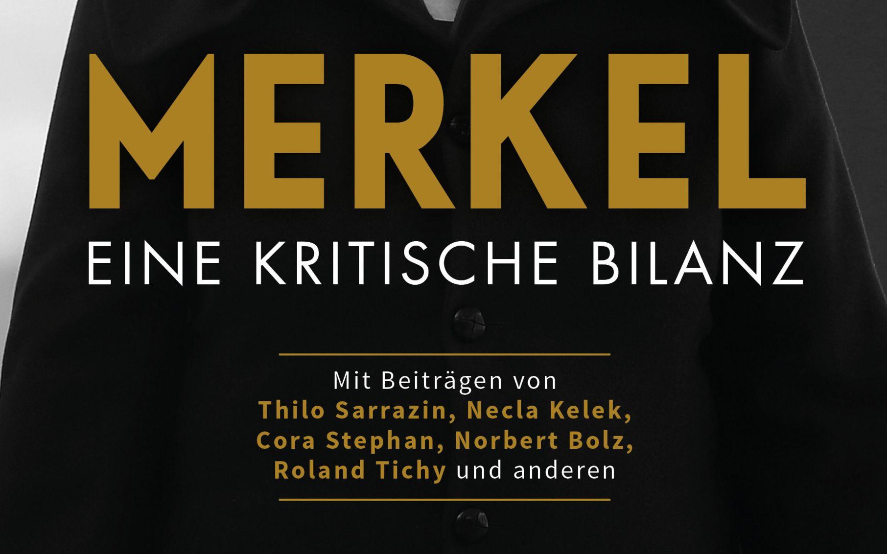 """Die kritische Bilanz der Regierung Merkel: """"Eine notwendige Zumutung für die Kanzlerin"""""""