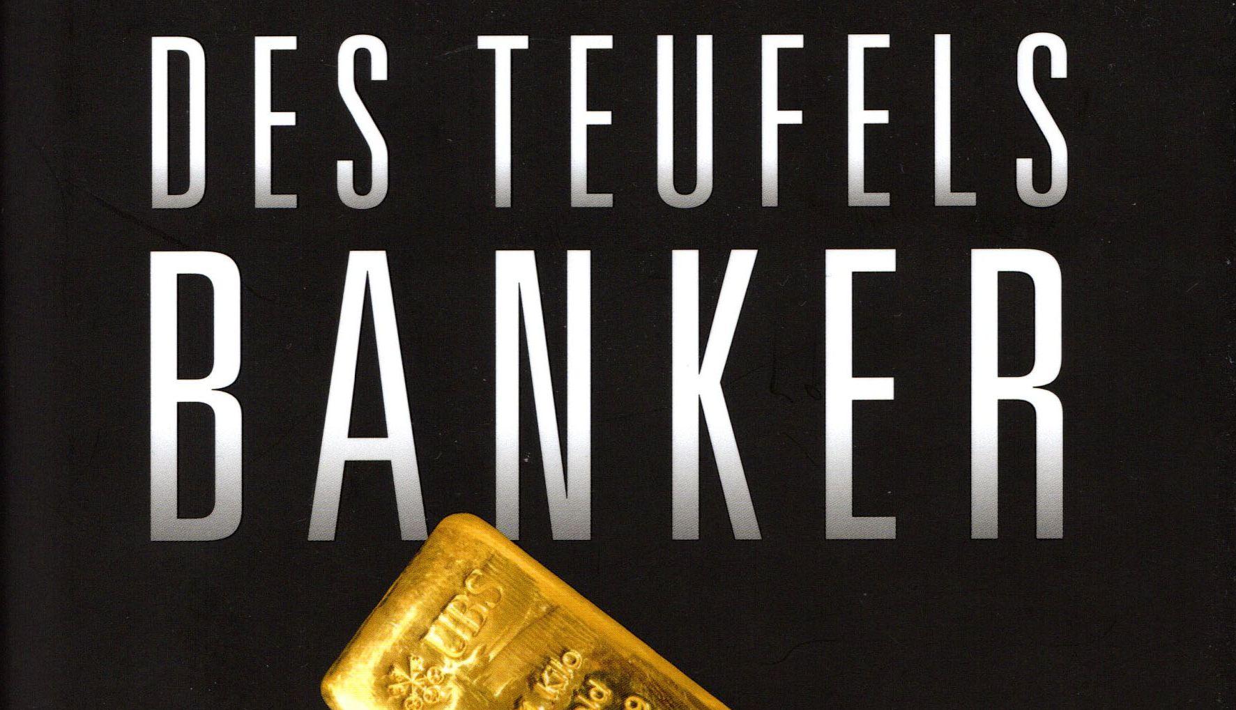 Des Teufels Banker – Wie die Schweizer UBS von einem Insider geleakt wurde – Ein Sensationserfolg