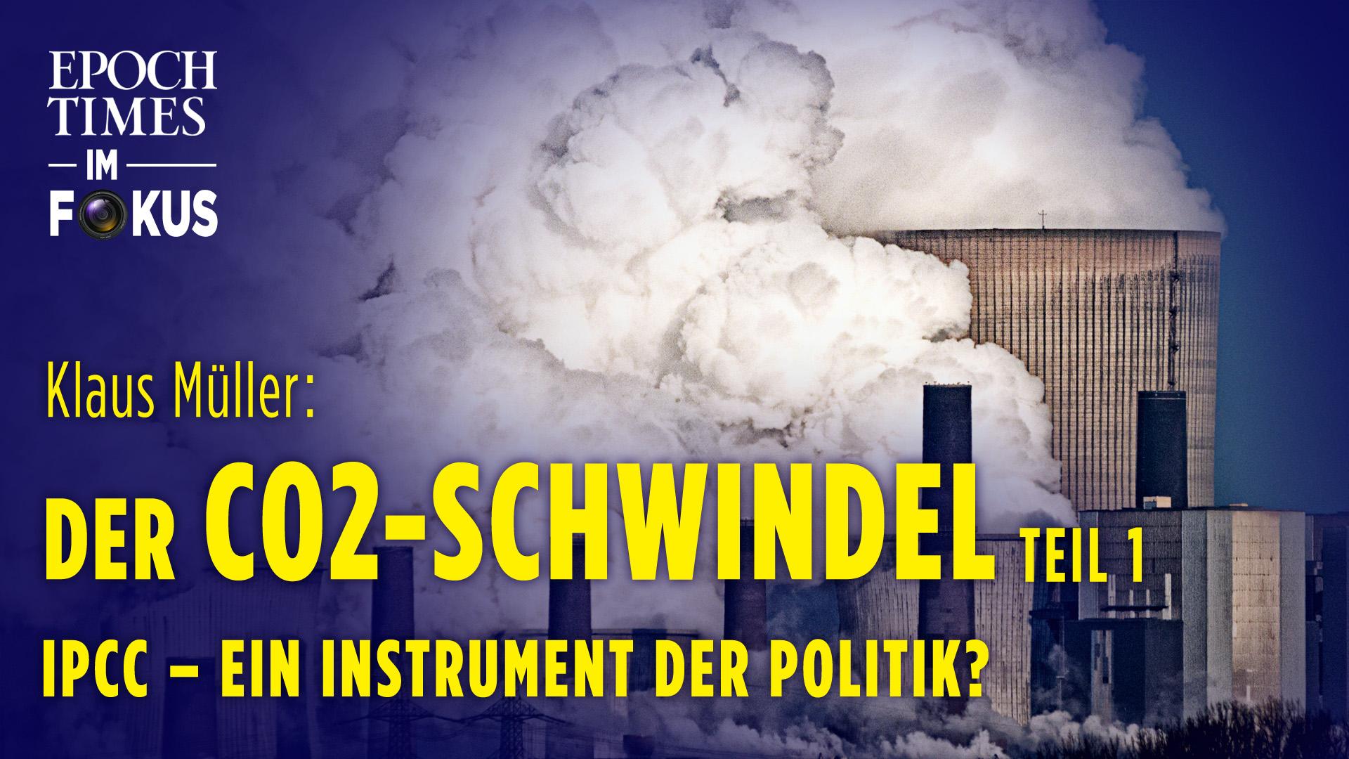 Der CO2-Schwindel (I): Das UN-Gremium IPCC ist ein politisches Gremium und kein wissenschaftliches |ET im Fokus