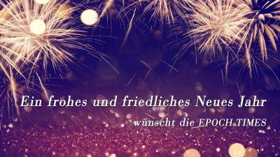Ein frohes und friedliches Neues Jahr wünscht die EPOCH TIMES