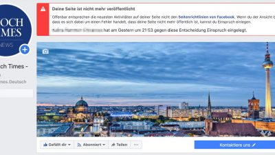 Mitteilung der Redaktion: Epoch Times Deutsch auf Facebook aktuell nicht erreichbar