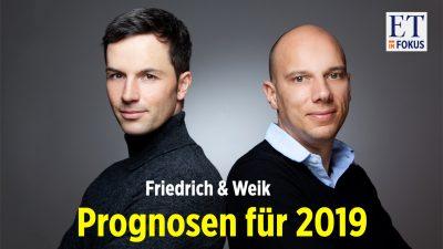 Weik & Friedrich Ausblick 2019: Das Ende der Volksparteien – Bullenmarkt am Ende – Rezession kommt!