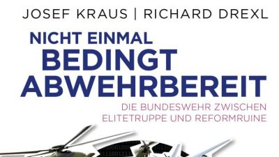 """""""Nicht einmal bedingt abwehrbereit"""": Die Bundeswehr – Ein Kommentar"""