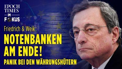 Friedrich&Weik: Notenbanken am Ende! Gelddrucken gegen die Panik? Draghi von Sinnen? | ET im Fokus