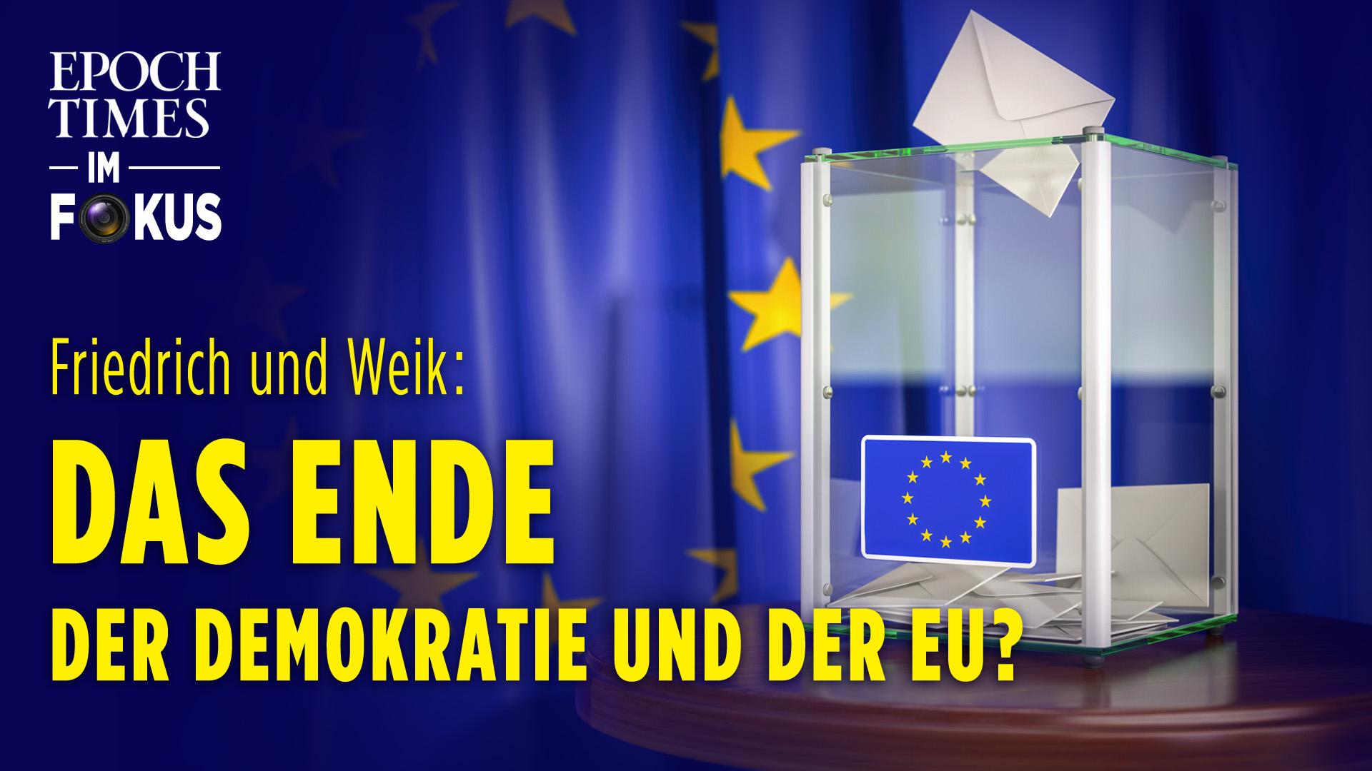 Friedrich & Weik: Das Ende der Demokratie und der EU? Wurden wir Wähler betrogen? | ET im Fokus
