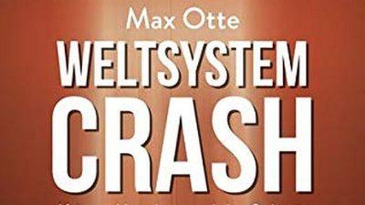 """""""Weltsystemcrash"""" Neuerscheinung von Spiegel-Bestsellerautor Max Otte"""