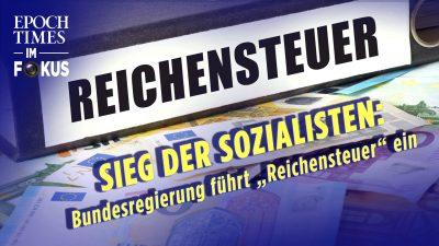 """Sieg der Sozialisten: Die Bundesregierung führt die """"Reichensteuer"""" ein"""