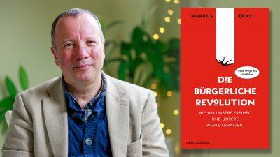 """""""Schneller wahrscheinlich als erwartet: Die bürgerliche Revolution"""", sagt Autor Markus Krall"""