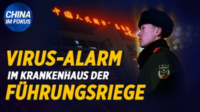 NTD: Virus-Alarm im Pekinger Regierungskrankenhaus | EU wehrt sich gegen China