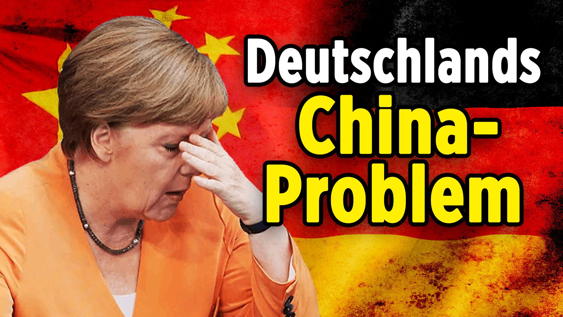 Merkels Kopfzerbrechen: Deutschlands China-Problem kann fatale Folgen für Europa haben