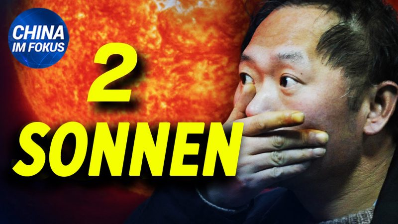 NTD: Zwei Sonnen erscheinen in China   Xi Jinping signalisiert Kaiserträume