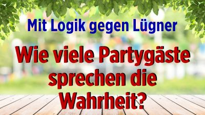 Mit Logik gegen Lügner: Wie viele Partygäste sprechen die Wahrheit?