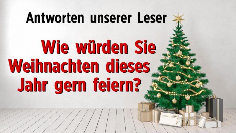 Wie würden Sie Weihnachten dieses Jahr gern feiern?