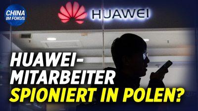 NTD: Huawei-Mitarbeiter in Polen wegen Spionage angeklagt | China reformiert Justizwesen in Hongkong