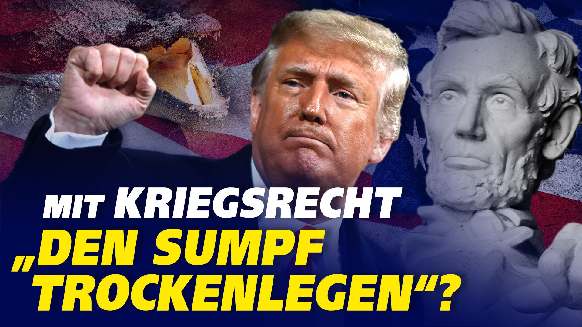 """Wird Trump Lincoln als Vorbild nehmen und mit Kriegsrecht """"den Sumpf trockenlegen""""?"""
