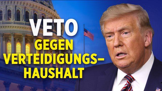 NTD: Trump legt Veto gegen Verteidigungshaushalt ein