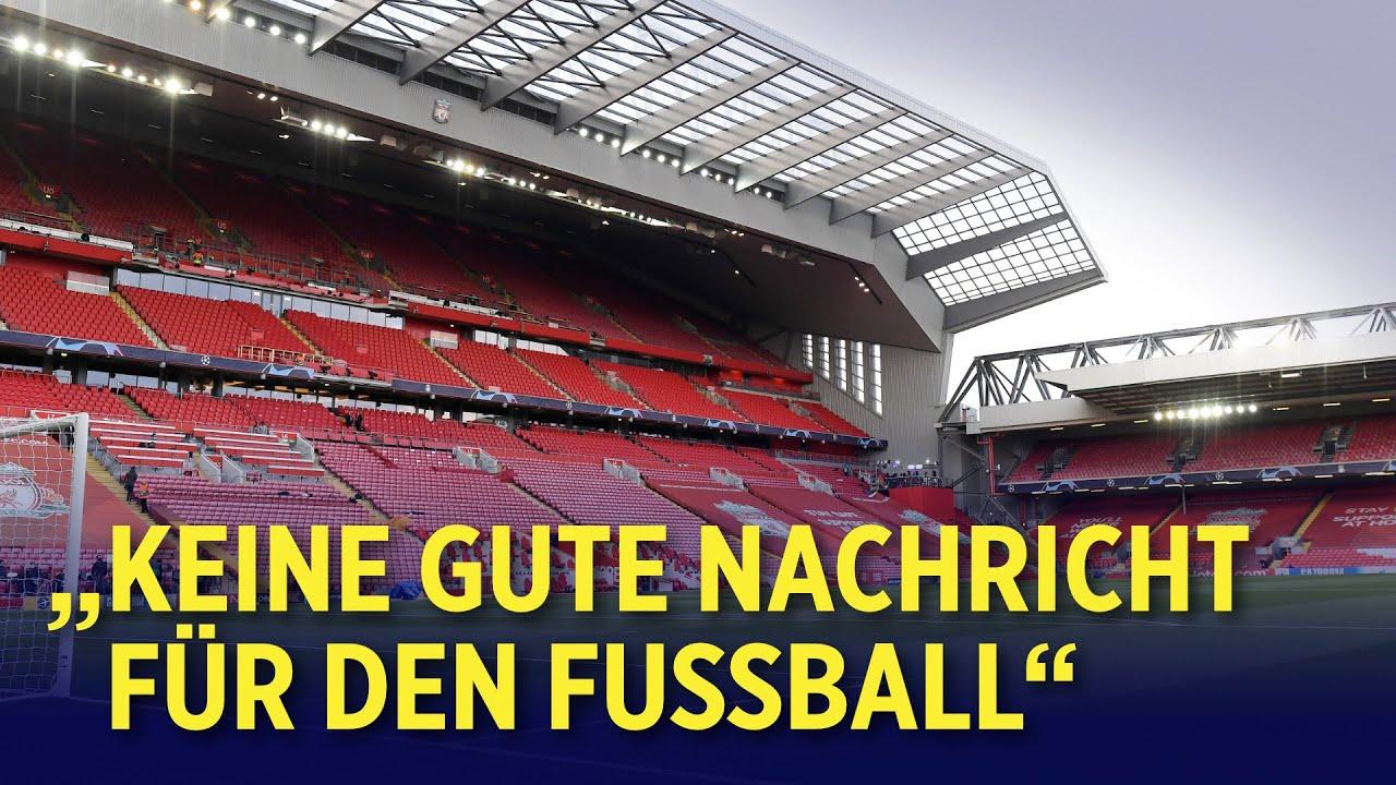 """Fußball-Superliga: Heftige Kritik – """"Wirtschaftsmodell des Fußballs gefährden"""""""