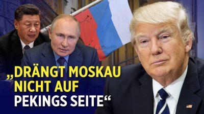 Trump warnt Biden-Regierung: China und Russland zusammenzubringen ist das Schlimmste