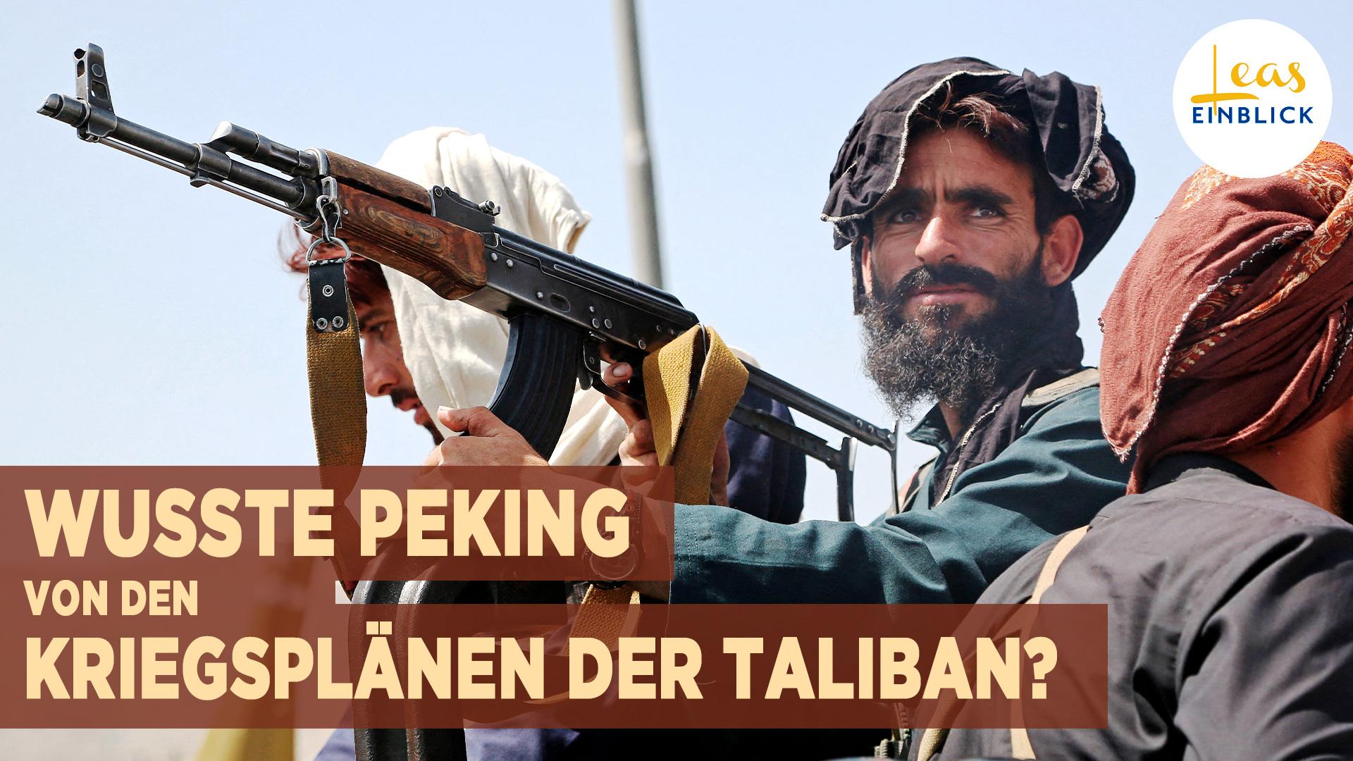Wusste Peking von den Kriegsplänen der Taliban?