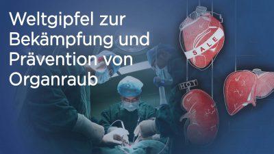 Weltgipfel gegen Organraub: Ein Weckruf für die Menschheit